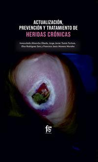 Actualizaciones, Prevencion Y Tratamiento De Heridas Cronicas - Inmaculada Almarcha Ubeda