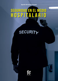 Seguridad En El Medio Hospitalario - Agustin Hernandez Pozuelo
