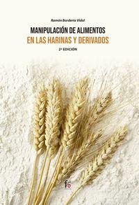 (2 ED) MANIPULACION DE ALIMENTOS EN LAS HARINAS Y DERIVADOS