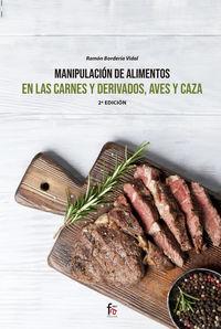 (2 ED) MANIPULACION DE ALIMENTOS EN LAS CARNES Y DERIVADOS, AVES Y CAZA