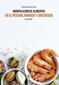 (2 ED) MANIPULACION DE ALIMENTOS EN EL PESCADO, MARISCO Y CRUSTACEOS