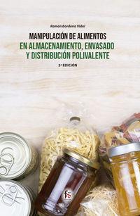(2 ED) MANIPULACION DE ALIMENTOS EN ALMACENAMIENTO, ENVASADO Y DISTRIBUCION POLIVALENTE