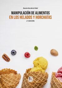 (2 ED) MANIPULACION DE ALIMENTOS EN LOS HELADOS Y HORCHATAS