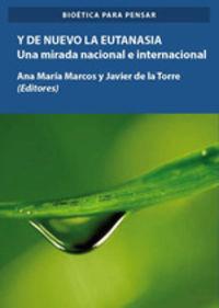 Y De Nuevo La Eutanasia Una Mirada Nacional E Internacional - Ana Maria Marcos
