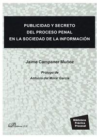 PUBLICIDAD Y SECRETO DEL PROCESO PENAL EN LA SOCIEDAD DE LA INFORMACION