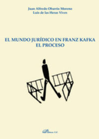 MUNDO JURIDICO EN FRANZ KAFKA, EL - EL PROCESO
