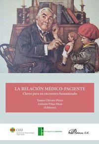 Relacion Medico-Paciente, La - Claves Para Un Encuentro Humanizado - Tomas Chivato Perez / Antonio Piñas Mesa