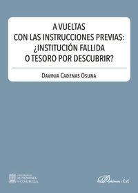 A VUELTAS CON LAS INSTRUCCIONES PREVIAS: ¿INSTITUCION FALLIDA O TESORO POR DESCUBRIR?