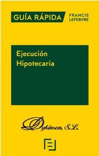 GUIA RAPIDA - EJECUCION HIPOTECARIA