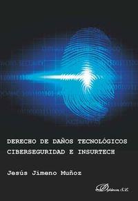 DERECHO DE DAÑOS TECNOLOGICOS, CIBERSEGURIDAD E INSURTECH