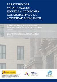 VIVIENDAS VACACIONALES, LAS - ENTRE LA ECONOMIA COLABORATIVA Y LA ACTIVIDAD MERCANTIL