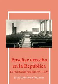 ENSEÑAR DERECHO EN LA REPUBLICA - LA FACULTAD DE MADRID (1931-1939)