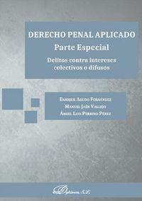 DERECHO PENAL APLICADO - PARTE ESPECIAL - DELITOS CONTRA INTERESES COLECTIVOS O DIFUSOS