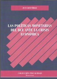 POLITICAS MONETARIAS DEL BCE ANTE LA CRISIS ECONOMICA, LAS