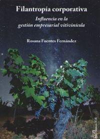 FILANTROPIA CORPORATIVA - INFLUENCIA EN LA GESTION EMPRESARIAL VITIVINICOLA