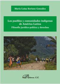 PUEBLOS Y COMUNIDADES INDIGENAS DE AMERICA LATINA, LOS - FILOSOFIA JURIDICO-POLITICA Y DERECHOS