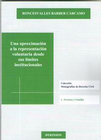 APROXIMACION A LA REPRESENTACION VOLUNTARIA DESDE SUS LIMITES INSTITUCIONALES, UNA