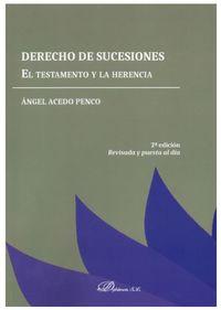 Derecho De Sucesiones - El Testamento Y La Herencia - Angel Acedo Penco