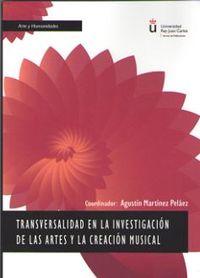 TRANSVERSALIDAD EN LA INVESTIGACION DE LAS ARTES Y LA CREACION MUSICAL