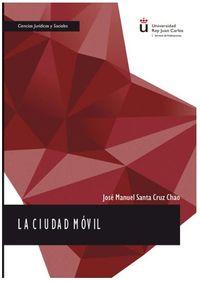 La ciudad movil - Jose Manuel Santa Cruz Chao