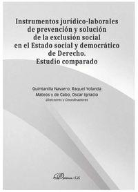INSTRUMENTOS JURIDICO-LABORALES DE PREVENCION Y SOLUCION DE LA EXCLUSION SOCIAL EN EL ESTADO SOCIAL Y DEMOCRATICO DE DERECHO - ESTUDIO COMPARADO