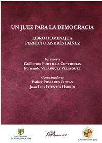 JUEZ PARA LA DEMOCRACIA, UN - LIBRO HOMENAJE A PERFECTO ANDRES IBAÑEZ