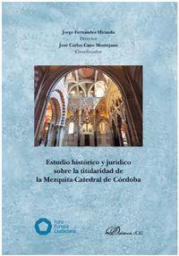 ESTUDIO HISTORICO Y JURIDICO SOBRE LA TITULARIDAD DE LA MEZQUITA