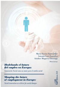 MODELANDO EL FUTURO DEL EMPLEO EN EUROPA = SHAPING THE FUTURE OF EMPLOYMENT IN EUROPE