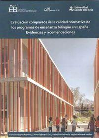 EVALUACION COMPARADA DE LA CALIDAD NORMATIVA DE LOS PROGRAMAS DE ENSEÑANZA BILINGUE EN ESPAÑA - EVIDENCIAS Y RECOMENDACIONES