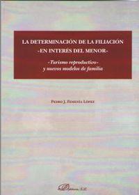 """DETERMINACION DE LA FILIACION """"EN INTERES DEL MENOR"""", LA - """"TURISMO REPRODUCTIVO"""" Y NUEVOS MODELOS DE FAMILIA"""