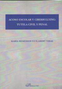 ACOSO ESCOLAR Y CIBERBULLYING - TUTELA CIVIL Y PENAL