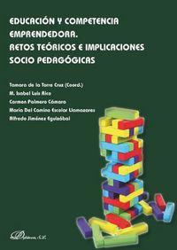 EDUCACION Y COMPETENCIA EMPRENDEDORA - RETOS TEORICOS E IMPLICACIONES SOCIO PEDAGOGICAS