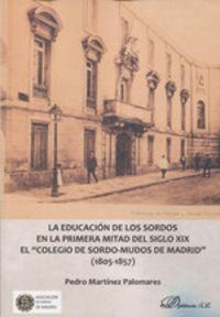 EDUCACION DE LOS SORDOS EN LA PRIMERA MITAD DEL SIGLO XIX, LA