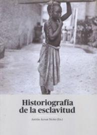 HISTORIOGRAFIA DE LA ESCLAVITUD
