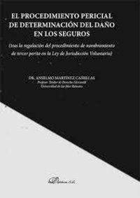 PROCEDIMIENTO PERICIAL DE DETERMINACION DEL DAÑO EN LOS SEGUROS, EL (TRAS LA REGULACION DEL PROCEDIMIENTO DE NOMBRAMIENTO DE TERCER PERITO EN LA LEY DE JURISDICCION VOLUNTARIA)