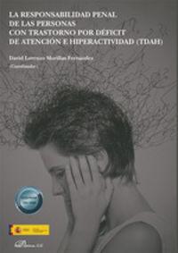 RESPONSABILIDAD PENAL DE LAS PERSONAS CON TRASTORNO POR DEFICIT DE ATENCION E HIPERACTIVIDAD (TDAH) , LA