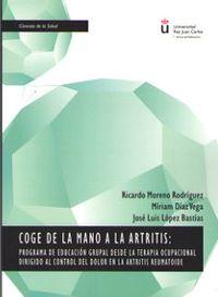 COGE DE LA MANO A LA ARTRITIS - PROGRAMA DE EDUCACION GRUPAL DESDE LA TERAPIA OCU