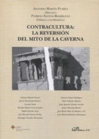CONTRACULTURA - LA REVERSION DEL MITO DE LA CARVERNA