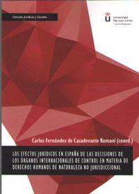 EFECTOS JURIDICOS EN ESPAÑA DE LAS DECISIONES DE ORGANOS INTERNACIONALES DE CONTROL EN MATERIA DE DERECHOS HUMANOS DE NATURALEZA NO JURISDICCIONAL, LOS