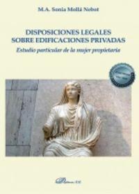 DISPOSICIONES LEGALES SOBRE EDIFICACIONES PRIVADAS - ESTUDIO PARTICULAR DE LA MUJER PROPIETARIA