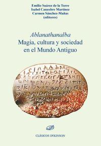 ABLANATHANALBA - MAGIA, CULTURA Y SOCIEDAD EN EL MUNDO ANTIGUO