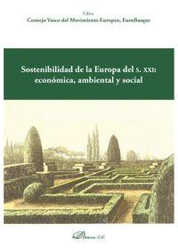 SOSTENIBILIDAD DE LA EUROPA DEL S. XXI: ECONOMICA AMBIENTAL Y SOCIAL