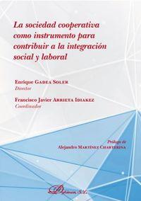 SOCIEDAD COOPERATIVA COMO INSTRUMENTO PARA CONTRIBUIR A LA INTEGRACION SOCIAL Y LABORAL