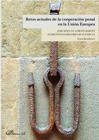 RETOS DE LA COOPERACION PENAL EN LA UNION EUROPEA