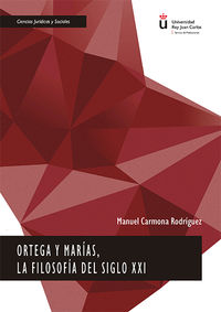 ORTEGA Y MARIAS, LA FILOSOFIA DEL SIGLO XXI