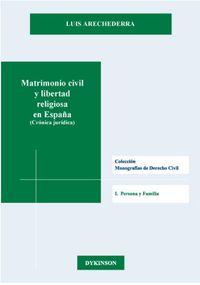 MATRIMONIO CIVIL Y LIBERTAD RELIGIOSA EN ESPAÑA (CRONICA JURIDICA)
