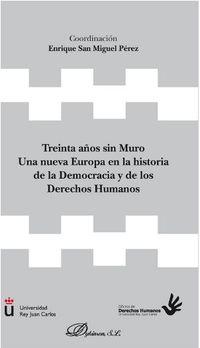 TREINTA AÑOS SIN MURO - UNA NUEVA EUROPA EN LA HISTORIA DE LA DEMOCRACIA