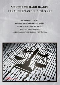 MANUAL DE HABILIDADES PARA JURISTAS DEL SIGLO XXI