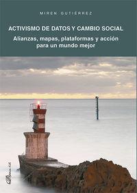 ACTIVISMO DE DATOS Y CAMBIO SOCIAL - ALIANZAS, MAPAS, PLATAFORMAS Y ACCION PARA UN MUNDO MEJOR