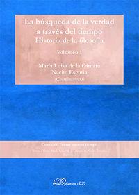 BUSQUEDA DE LA VERDAD A TRAVES DEL TIEMPO, LA - HISTORIA DE LA FILOSOFIA 1